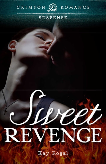 Sweet Revenge ebook by Kay Rogal