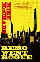 Remo Went Rogue ebook by Mike McCrary