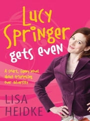 Lucy Springer Gets Even ebook by Lisa Heidke