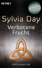 Verbotene Frucht - Eves erster Fall ebook by Sylvia Day, Sabine Schilasky