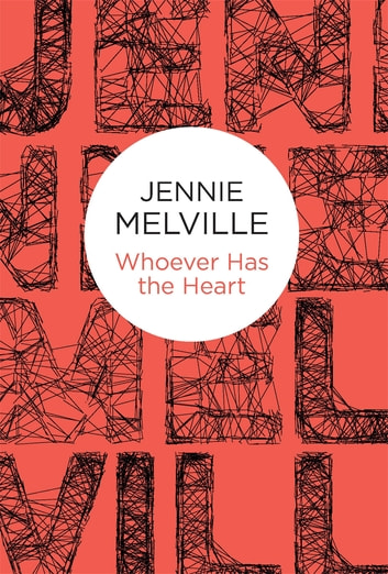 Whoever Has the Heart ebook by Jennie Melville
