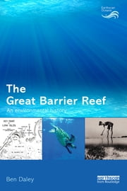 The Great Barrier Reef - An Environmental History ebook by Ben Daley