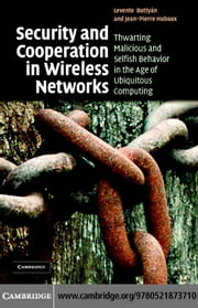 Security and Cooperation in Wireless Networks ebook by Butty 8n,Levente