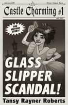 Glass Slipper Scandal ebook by Tansy Rayner Roberts
