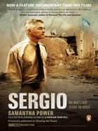 Sergio - One Man's Fight to Save the World ebook by Samantha Power