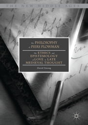 The Philosophy of Piers Plowman - The Ethics and Epistemology of Love in Late Medieval Thought ebook by David Strong