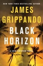 Black Horizon ebook by James Grippando