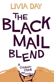 The Blackmail Blend ebook by Livia Day