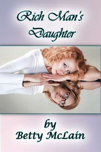 Rich Man's Daughter ebook by Betty McLain
