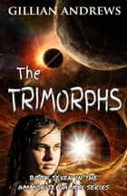 The Trimorphs ebook by Gillian Andrews