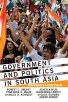 Government and Politics in South Asia ebook by Robert C Oberst