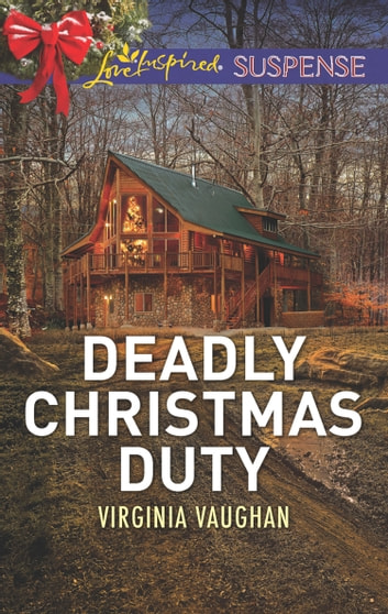 Deadly Christmas Duty (Mills & Boon Love Inspired Suspense) (Covert Operatives, Book 2) eBook by Virginia Vaughan