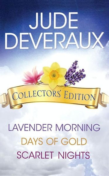 Jude Deveraux Collectors' Edition Box Set - Lavender Morning, Days of Gold, and Scarlet Nights ebook by Jude Deveraux