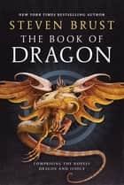 The Book of Dragon ebook by Steven Brust