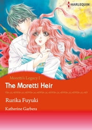 The Moretti Heir (Harlequin Comics) - Harlequin Comics ebook by Katherine Garbera,Rurika Fuyuki