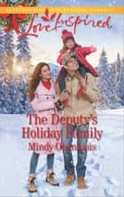 The Deputy's Holiday Family ebook by Mindy Obenhaus