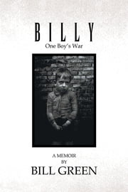 Billy - One Boy's War ebook by Bill Green
