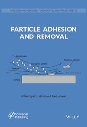 Particle Adhesion and Removal ebook by K. L. Mittal,Ravi Jaiswal