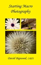 Starting Macro Photography ebook by