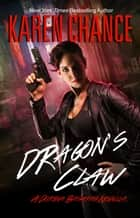 Dragon's Claw ebook by Karen Chance