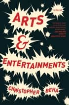 Arts & Entertainments ebook by Christopher Beha