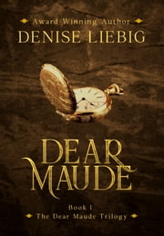 Dear Maude ebook by Denise Liebig