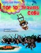 Top Ten Pinoy Travels ebook by Scott Lee Chua,Rommel J. Estanislao