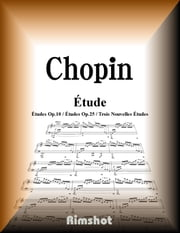 Chopin Études - for Piano Solo ebook by Frédéric François Chopin, Rimshot Inc.