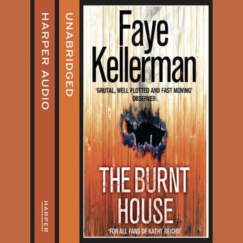 The Burnt House (Peter Decker and Rina Lazarus Series, Book 16) audiobook by Faye Kellerman