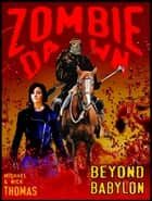 Beyond Babylon (Zombie Dawn Stories) ebook by Nick S. Thomas
