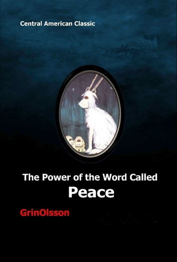 The Power of the Word Called Peace ebook by GrinOlsson