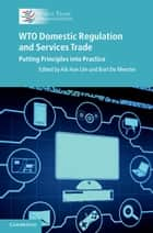 WTO Domestic Regulation and Services Trade ebook by Aik Hoe Lim,Bart De Meester