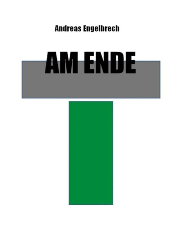 Am Ende ebook by Andreas Engelbrech