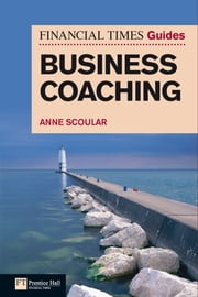 FT Guide to Business Coaching ebook by Anne Scoular