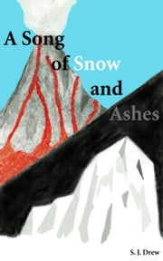 A Song of Snow and Ashes ebook by S.J. Drew