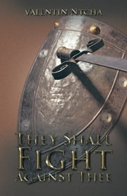 They Shall Fight Against Thee ebook by Valentin Ntcha