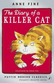 The Diary of a Killer Cat ebook by Anne Fine