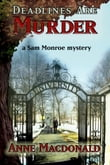 Deadlines Are Murder: A Sam Monroe Mystery