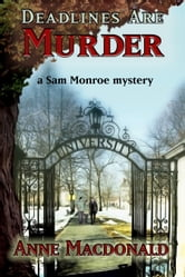 Deadlines Are Murder: A Sam Monroe Mystery ebook by Anne Macdonald