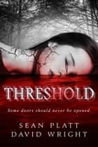Threshold ebook by Sean Platt, David Wright