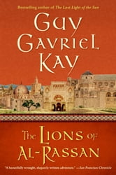 The Lions of Al-Rassan ebook by Guy Gavriel Kay