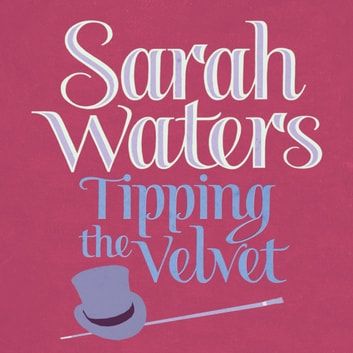 Tipping The Velvet audiobook by Sarah Waters