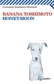 Honeymoon ebook by Banana Yoshimoto