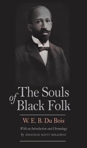 The Souls of Black Folk ebook by W. E. B. Du Bois,Jonathan Scott Holloway