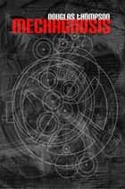 Mechagnosis ebook by Douglas Thompson