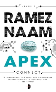 Apex - Nexus Trilogy Book 3 ebook by Ramez Naam
