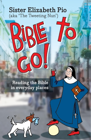 Bible to Go! - Reading the Bible in Everyday Places ebook by Elizabeth Pio