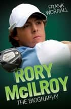 Rory McIlroy ebook by Frank Worrall