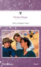 The Cowboy Way ebook by Christine Wenger