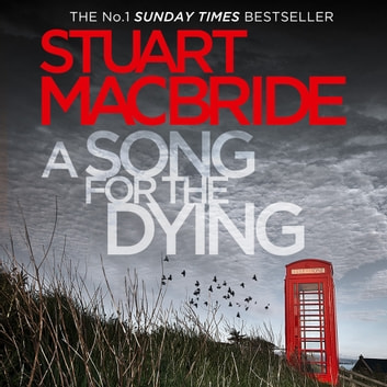 A Song for the Dying audiobook by Stuart MacBride